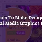 3 Tools to Make Deigning Social Media Graphics Easy
